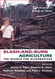 Slash-and-Burn Agriculture : The Search for Alternatives, , 0231134509