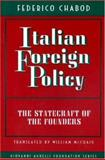 Italian Foreign Policy : The Statecraft of the Founders, 1870-1896, Chabod, Federico, 0691044503