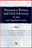 Persuasive Written and Oral Advocacy in Trial and Appellate Courts, Fontham, Michael R. and Vitiello, Michael, 0735524505