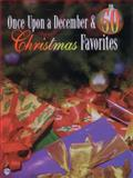 Once upon a December and 50 Christmas Favorites, Alfred Publishing Staff, 0769284507