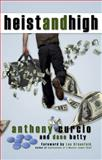 Heist and High, Anthony Curcio and Dane Batty, 098579450X