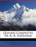 Uvres Complètes de R -B Shéridan, Richard Brinsley Sheridan and Benjamin Laroche, 1146684509