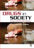Drugs in Society : Causes, Concepts and Control, Lyman, Michael D., 1437744508