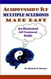 Acupressure for Multiple Sclerosis Made Easy, Krishna Sharma, 1481064509