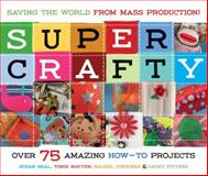Super Crafty, Susan Beal and Torie Nguyen, 1570614504