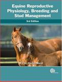 Equine Reproductive Physiology, Breeding and Stud Management, Morel, M. C. G. Davies, 1845934504
