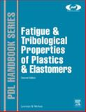 Fatigue and Tribological Properties of Plastics and Elastomers, 2nd Edition, McKeen, Laurence W., 0080964508