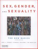 Sex, Gender and Sexuality : The New Basics, Ferber, Abby L. and Holcomb, Kimberly, 0199934509