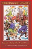 Crossing Boundaries : Comparative History of Black People in Diaspora, , 0253214505