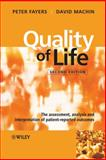 Quality of Life : The Assessment, Analysis and Interpretation of Patient-Reported Outcomes, Machin, David and Fayers, Peter M., 047002450X