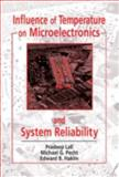 Influence of Temperature on Microelectronics and System Reliability : A Physics of Failure Approach, Pradeep Lall, Michael Pecht, Edward B. Hakim, 0849394503