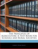 The Principles of Agriculture, Liberty Hyde Bailey, 1144834503