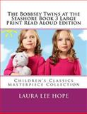 The Bobbsey Twins at the Seashore Book 3 Large Print Read Aloud Edition, Laura Lee Hope, 1493624504