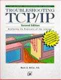 Troubleshootiong TCP/IP, Miller, Mark, 1558514503