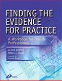 Finding the Evidence for Practice : A Workbook for Health Professionals, Brettle, Alison, 044307450X