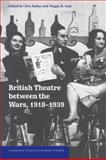 British Theatre Between the Wars, 1918-1939, , 0521044502