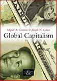 Global Capitalism : A Sociological Perspective, Centeno, Miguel A. and Cohen, Joseph N., 0745644503