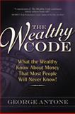 The Wealthy Code, George Antone, 098270450X