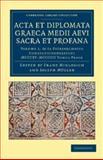 Acta et Diplomata Graeca Medii Aevi Sacra et Profana, , 1108044506