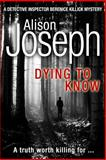 Dying to Know, Alison Joseph, 1493784501