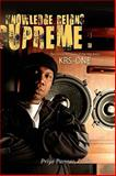 Knowledge Reigns Supreme : The Critical Pedagogy of Hip-Hop Artist KRS-ONE, Parmar, Priya, 907787450X