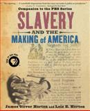 Slavery and the Making of America, James Oliver Horton and Lois E. Horton, 0195304519