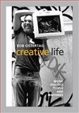 Creative Life : Music, Politics, People, and Machines, Ostertag, Bob, 0252034511