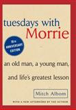 Tuesdays with Morrie, Mitch Albom, 0385484518