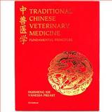 Traditional Chinese Veterinary Medicine - Fundamental Principles 9780972004510