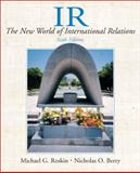 International Relations : The New World of International Relations, Roskin, Michael G. and Berry, Nicholas O., 0131174517