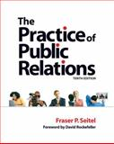 The Practice of Public Relations, Seitel, Fraser P., 0132304511