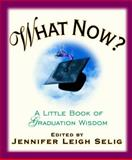 What Now?, Jennifer Leigh Selig, 0740714511