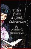 Tales from a Goth Librarian, Kimberly Richardson, 0982374518