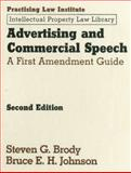 Advertising and Commercial Speech, Steven G. Brody and Bruce E. H. Johnson, 1402404514