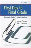 First Day to Final Grade, Third Edition : A Graduate Student's Guide to Teaching, Curzan, Anne and Damour, Lisa, 0472034510