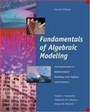 Fundamentals of Algebraic Modeling : An Introduction to Mathematical Modeling with Algebra and Statistics, Timmons, Daniel and Johnson, Catherine W., 0534404510
