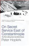 On Secret Service East of Constantinople, Peter Hopkirk, 0719564514