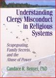 Understanding Clergy Misconduct in Religious Systems 9780789004512