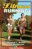 Fitness Running, Brown, Richard L. and Henderson, Joe, 0873224515