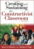 Creating and Sustaining the Constructivist Classroom, Page, Marilyn L. and Marlowe, Bruce A., 1412914515