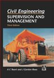 Civil Engineering: Supervision and Management, Twort, A. C. and Rees, J. G., 1461284511