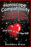 Horoscope Compatibility for All the Zodiac Signs, Rosemary Breen, 147828451X