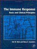 The Immune Response : Basic and Clinical Principles, Mak, Tak W. and Saunders, Mary E., 0120884518
