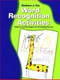 Word Recognition Activities : Patterns and Strategies for Developing Fluency, Fox, Barbara J., 0130304514