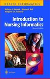 Introduction to Nursing Informatics, Hannah, Kathryn J. and Ball, Marion J., 0387984518