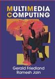 Multimedia Computing, Friedland, Gerald and Jain, Ramesh, 0521764513