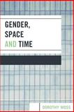 Gender, Space, and Time : Women and Higher Education, Moss, Dorothy, 0739114514