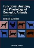 Functional Anatomy and Physiology of Domestic Animals, Reece, William O., 0813814510