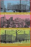 The Environment and the People in American Cities, 1600s-1900s : Disorder, Inequality, and Social Change, Taylor, Dorceta E., 0822344513