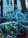 Making Sense of Place : Exploring Concepts and Expressions of Place Through Different Senses and Lenses, , 187694451X